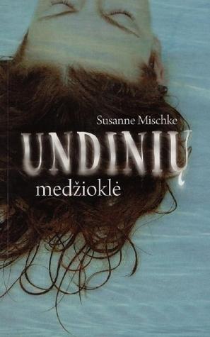 Undinių medžioklė  by  Susanne Mischke