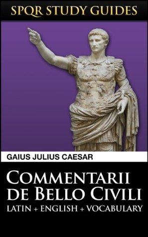 Caesar: The Civil War in Latin + English  by  Caius Iulius Caesar