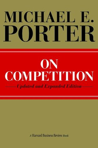 On Competition (Harvard Business Review Book)  by  Michael E. Porter