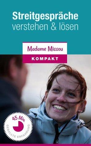Streitgespräche verstehen & lösen - Gewaltfreie Kommunikation und aktives Zuhören  by  Madame Missou