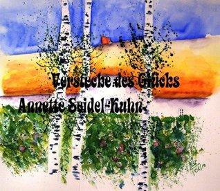 Verstecke des Glücks Annette Seidel-Kuhn