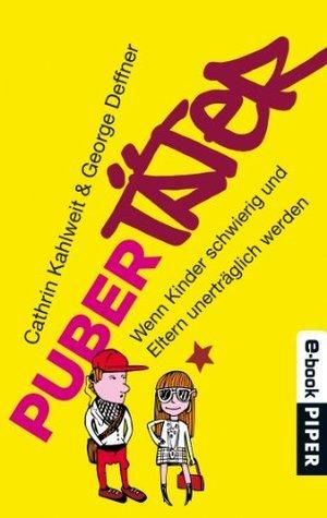 Pubertäter: Wenn Kinder schwierig und Eltern unerträglich werden  by  Cathrin Kahlweit