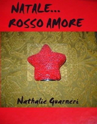 Natale... rosso amore Nathalie Guarneri