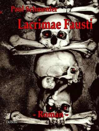 Lacrimae Fausti - Erotischer Horror-Roman Paul Schmenler