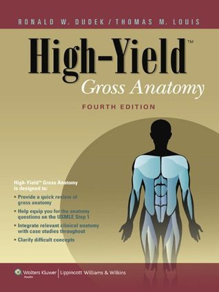 High-Yield Gross Anatomy (High-Yield Series)  by  Ronald W. Dudek