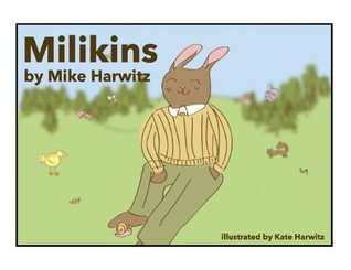Milikins  by  Mike Harwitz