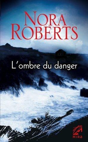 Lombre du danger (Mira) Nora Roberts