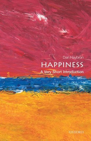 Happiness: A Very Short Introduction Daniel M. Haybron