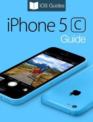 iPhone 5c Guide  by  T.A. Rudderham