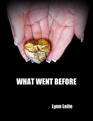 What Went Before  by  Lynn Leite