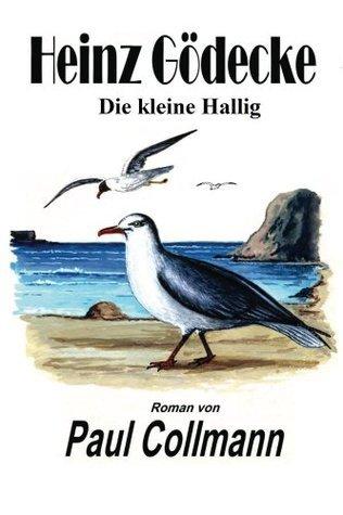 Die Kleine Hallig: Band 1 (Heinz Gödecke)  by  Paul Collmann