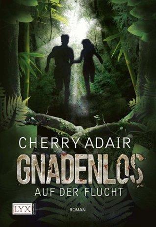 Gnadenlos: Auf der Flucht  by  Cherry Adair