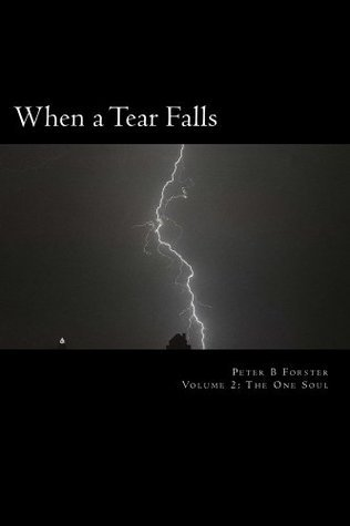 When a Tear Falls Peter B. Forster