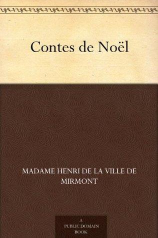 Contes de Noël  by  Madame Henri De La Ville De Mirmont