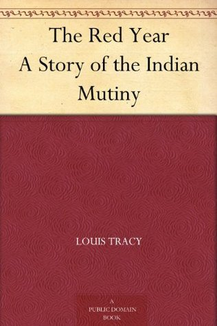 The Red Year A Story of the Indian Mutiny  by  Louis Tracy
