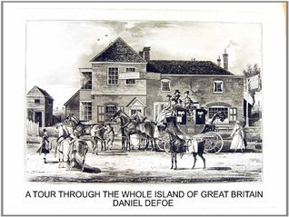TOUR THROUGH THE WHOLE ISLAND OF GREAT BRITAIN Daniel Defoe