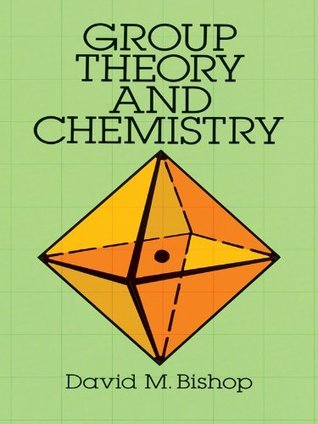 Group Theory and Chemistry (Dover Books on Chemistry)  by  David M. Bishop