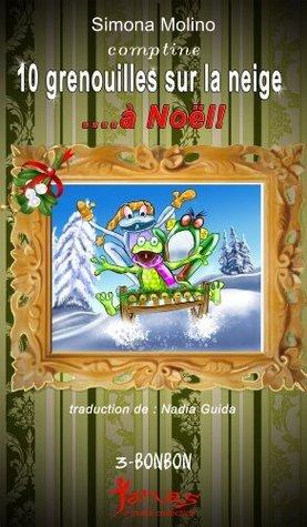 10 grenouilles sur la neige...à Noël! (bonbon) Simona Molino