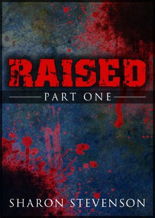 Raised: Part One (After Death Series) Sharon Stevenson