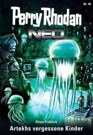 Perry Rhodan Neo 49: Artekhs vergessene Kinder  by  Oliver Fröhlich
