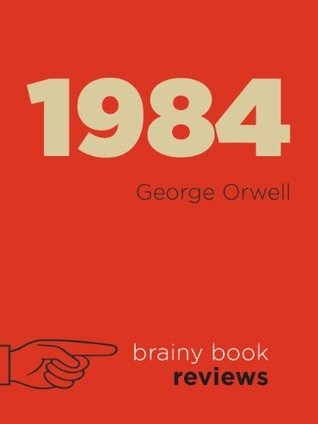 Expert Review: 1984  by  George Orwell by Brainy Book Reviews