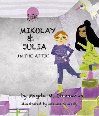 Mikolay & Julia in the Attic  by  Magda M. Olchawska