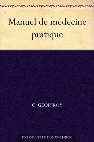 Manuel de médecine pratique C. Geoffroy
