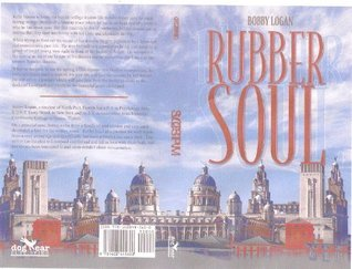 Rubber Soul  by  Bobby  Logan