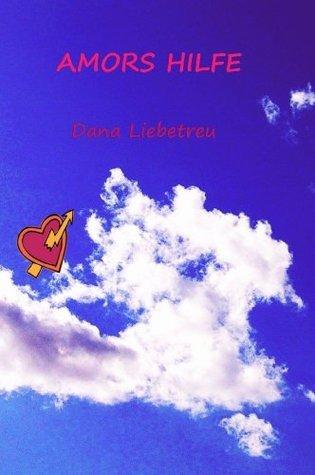 Amors Hilfe Dana Liebetreu