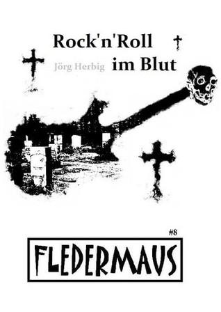 Fledermaus Nr. 8: RocknRoll im Blut Jörg Herbig