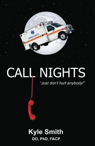 Call Nights: Just Dont Hurt Anybody! Kyle Smith