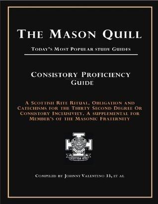 The Mason Quill: Consistory Proficiency Guide Johnny Valentino