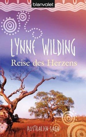 Reise des Herzens: Australien-Saga Lynne Wilding
