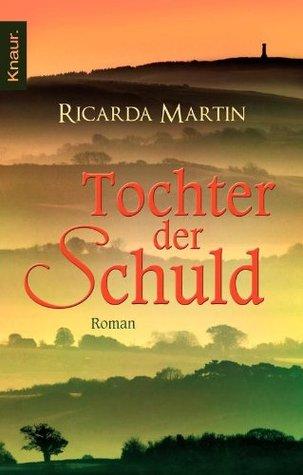 Tochter der Schuld: Roman Ricarda Martin
