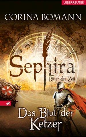 Sephira - Ritter der Zeit 2: Das Blut der Ketzer  by  Corina Bomann