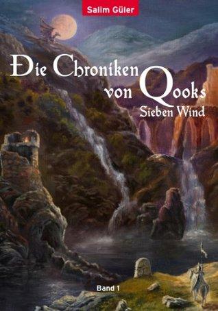 Die Chroniken von Qooks 1: Sieben Wind  by  Salim Güler
