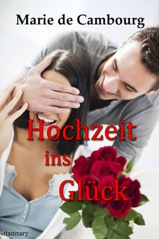 Hochzeit ins Glück (Fürstentraum)  by  de Cambourg, Marie