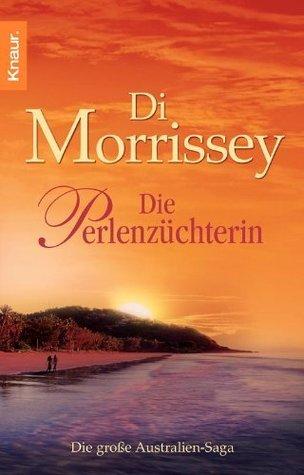 Die Perlenzüchterin: Die große Australien-Saga  by  Di Morrissey