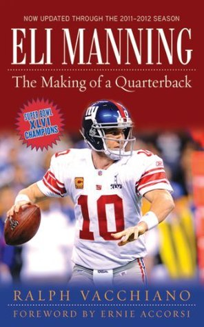 Eli Manning: The Making of a Quarterback Ralph Vacchiano