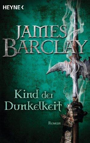 Kind der Dunkelheit (Der Bund des Raben, #3) James Barclay