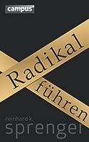 Radikal Führen  by  Reinhard K. Sprenger