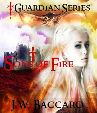 Sons Of Fire Sword & Sorcery Coming Of Age Wizard Fantasy JW Baccaro
