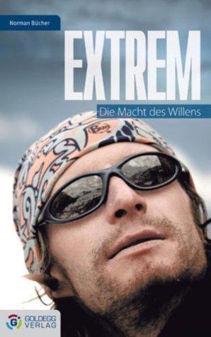 Extrem: Die Macht des Willens  by  Norman Bücher