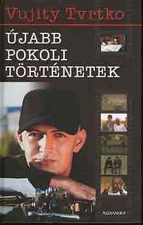 Újabb Pokoli Történetek Tvrtko Vujity