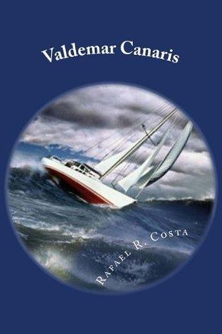 Valdemar Canaris, el navegante solitario Rafael R. Costa