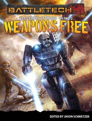 Weapons Free: BattleCorps Anthology Vol. 3  by  Jason Schmetzer