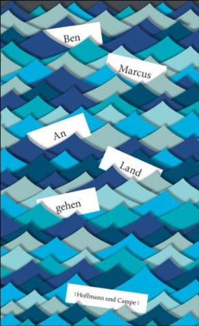 An Land gehen: Erzählungen  by  Ben Marcus