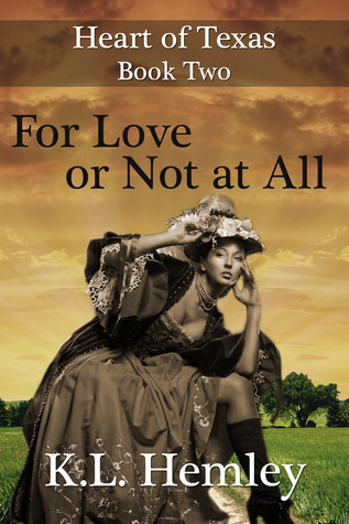 For Love or Not at All (Heart of Texas, #2)  by  K.L. Hemley