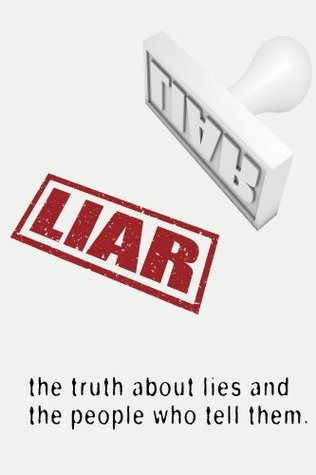 Liar: The Truth About Lies and the People Who Tell Them  by  R. Johnson