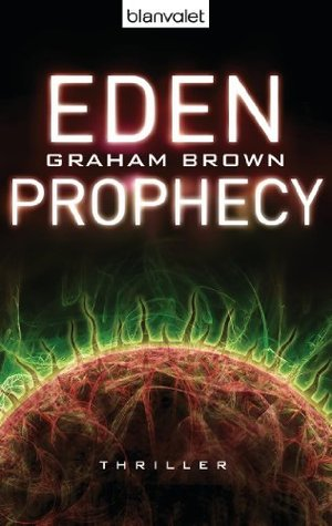Eden Prophecy (Hawker & Laidlaw, #3)  by  Graham  Brown